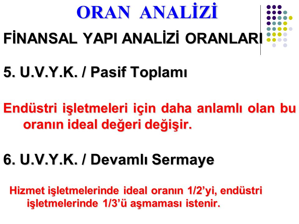 ORAN ANALİZİ FİNANSAL YAPI ANALİZİ ORANLARI