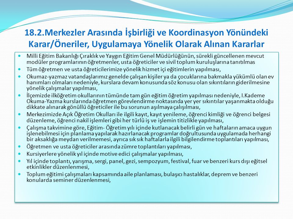 18.2.Merkezler Arasında İşbirliği ve Koordinasyon Yönündeki Karar/Öneriler, Uygulamaya Yönelik Olarak Alınan Kararlar