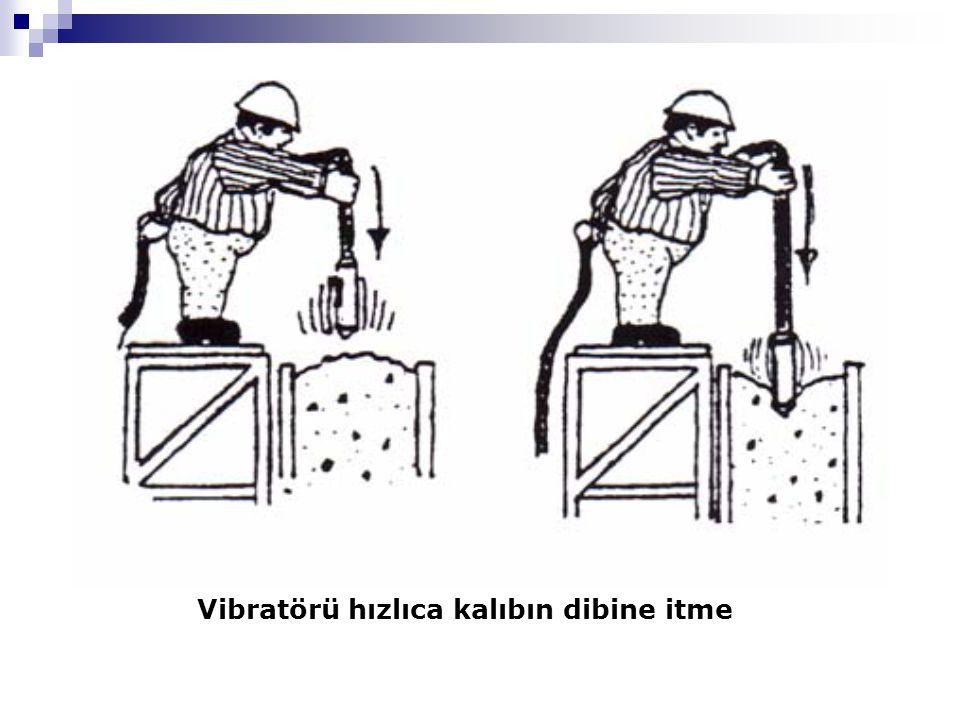 Vibratörü hızlıca kalıbın dibine itme