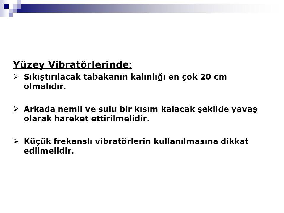 Yüzey Vibratörlerinde: