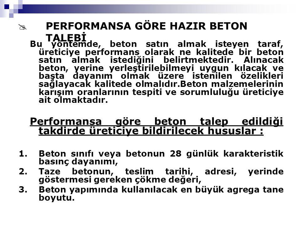 PERFORMANSA GÖRE HAZIR BETON TALEBİ