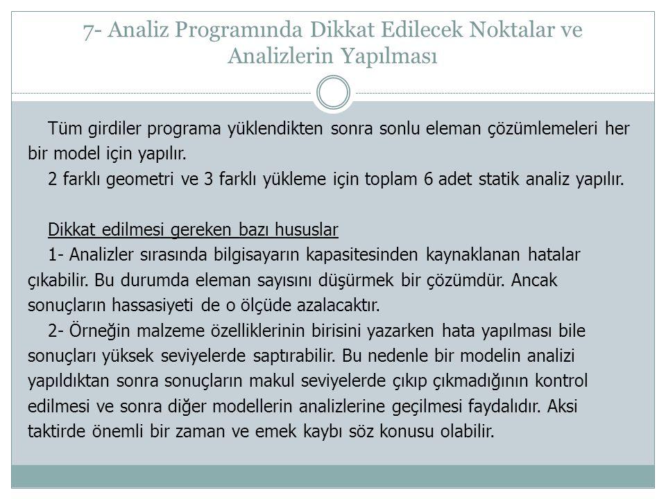 7- Analiz Programında Dikkat Edilecek Noktalar ve Analizlerin Yapılması