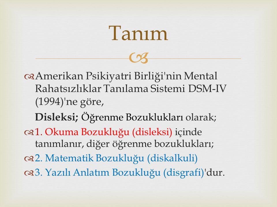 Tanım Amerikan Psikiyatri Birliği nin Mental Rahatsızlıklar Tanılama Sistemi DSM-IV (1994) ne göre,