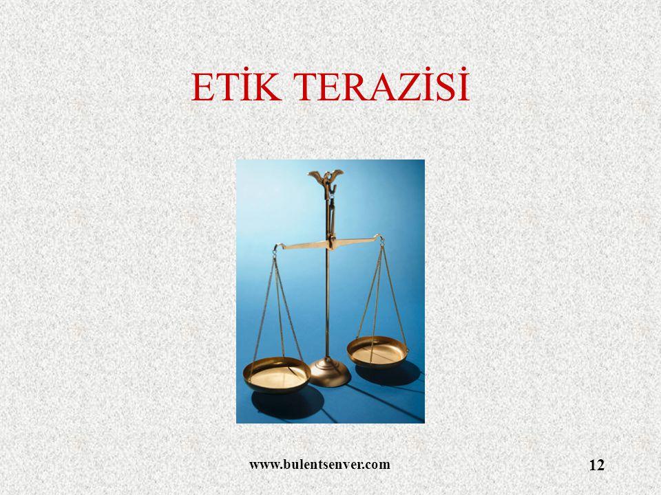 ETİK TERAZİSİ www.bulentsenver.com