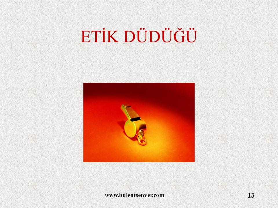 ETİK DÜDÜĞÜ www.bulentsenver.com