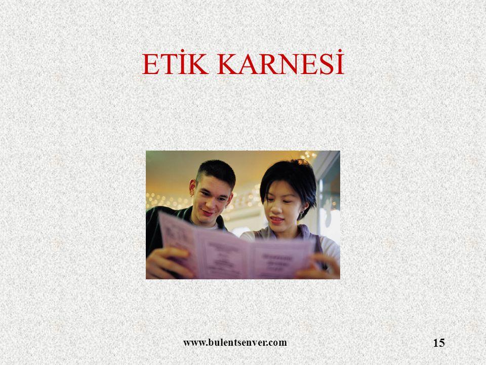 ETİK KARNESİ www.bulentsenver.com