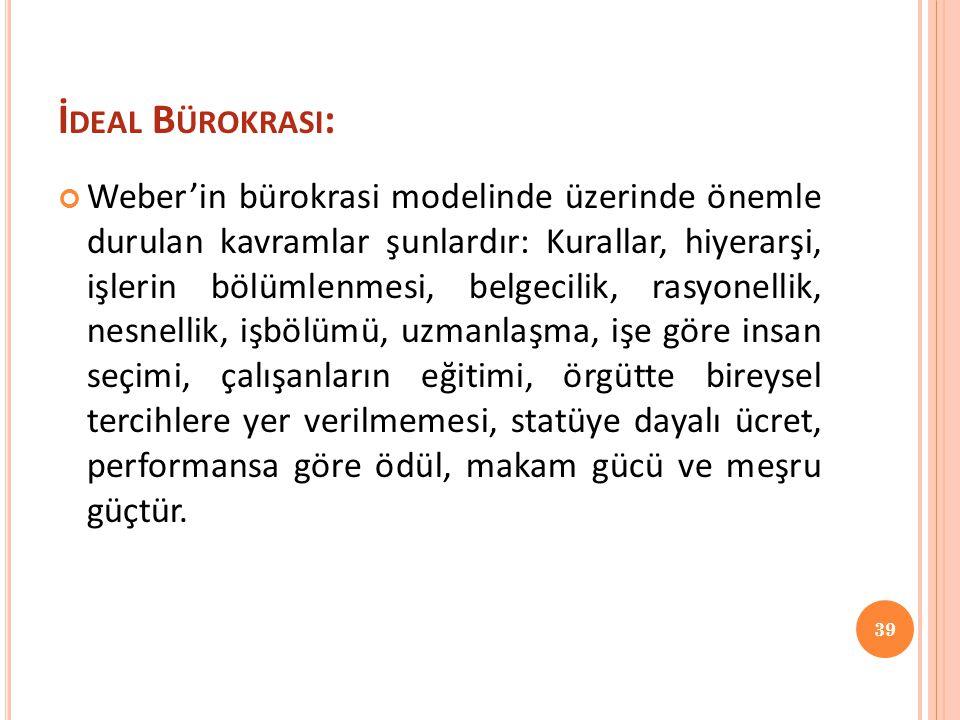 İdeal Bürokrasi: