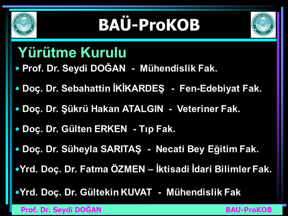 Yürütme Kurulu Prof. Dr. Seydi DOĞAN - Mühendislik Fak.