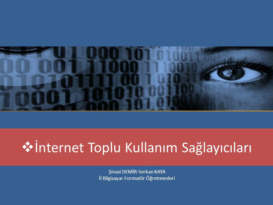 İnternet Toplu Kullanım Sağlayıcıları