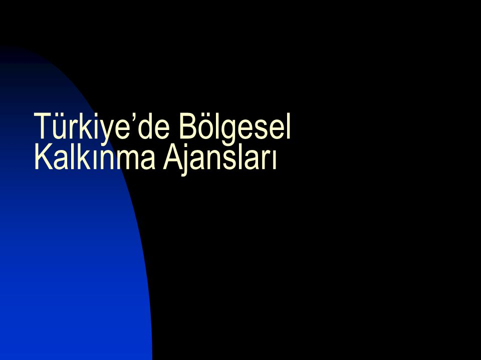 Türkiye'de Bölgesel Kalkınma Ajansları