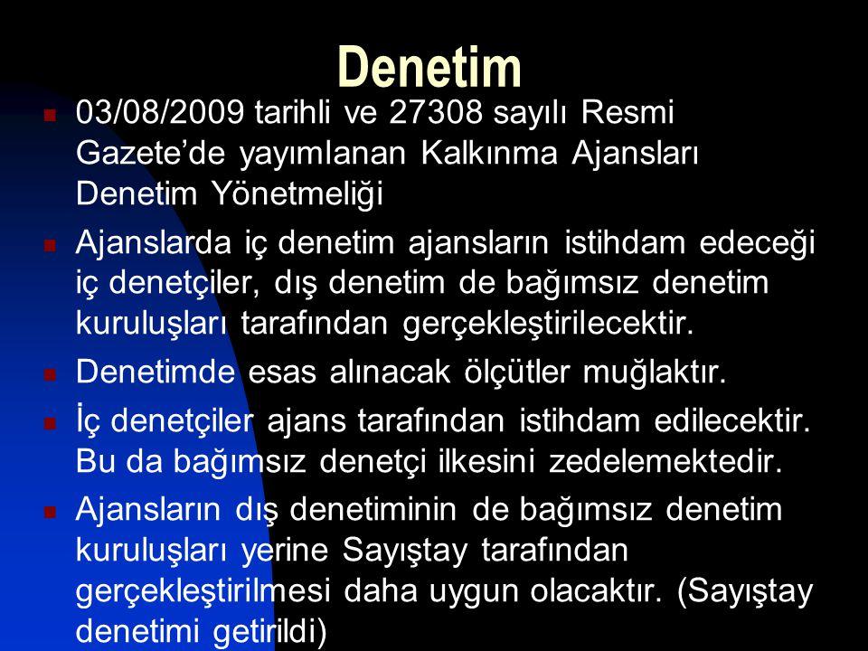Denetim 03/08/2009 tarihli ve 27308 sayılı Resmi Gazete'de yayımlanan Kalkınma Ajansları Denetim Yönetmeliği.