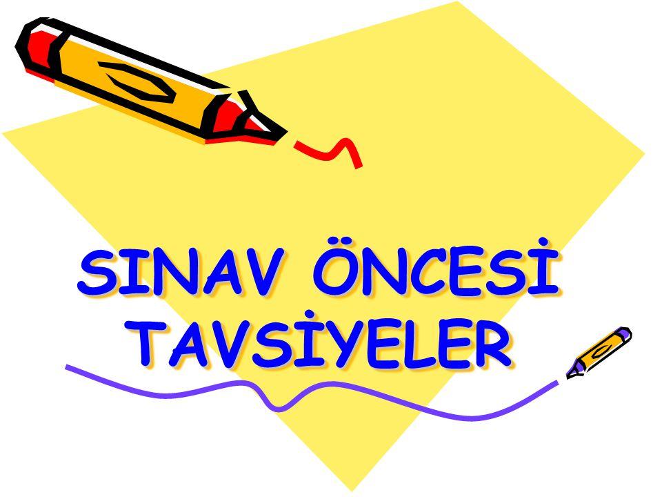 SINAV ÖNCESİ TAVSİYELER