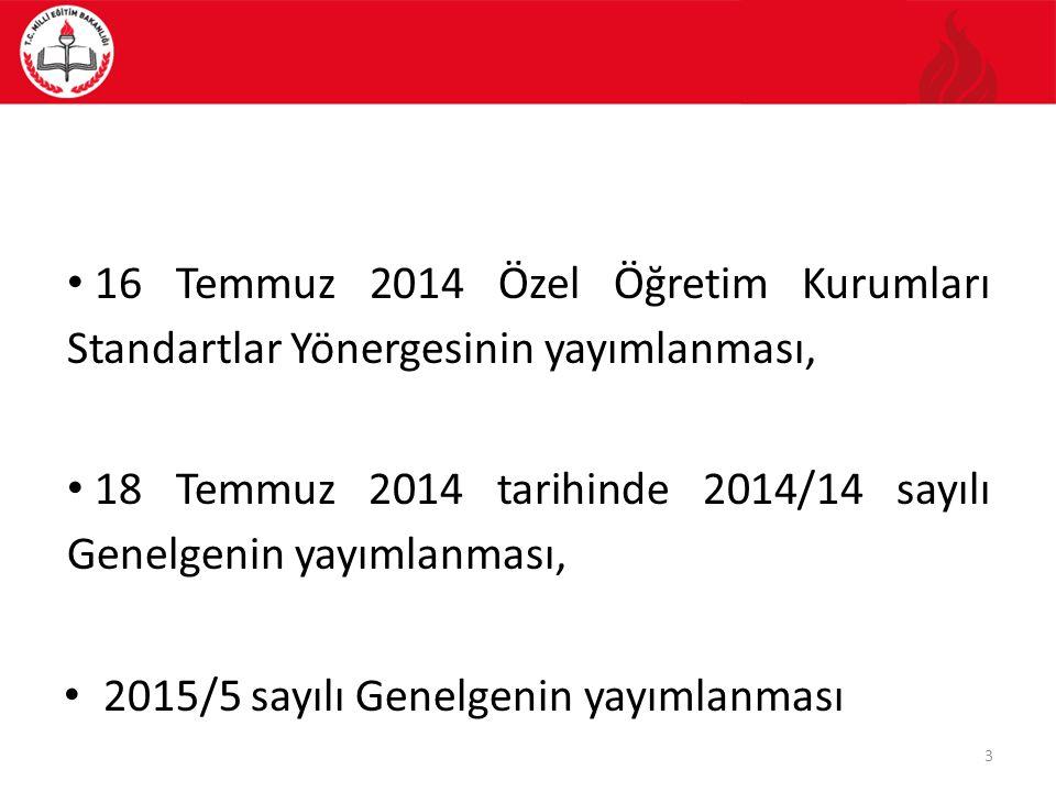 16 Temmuz 2014 Özel Öğretim Kurumları Standartlar Yönergesinin yayımlanması,