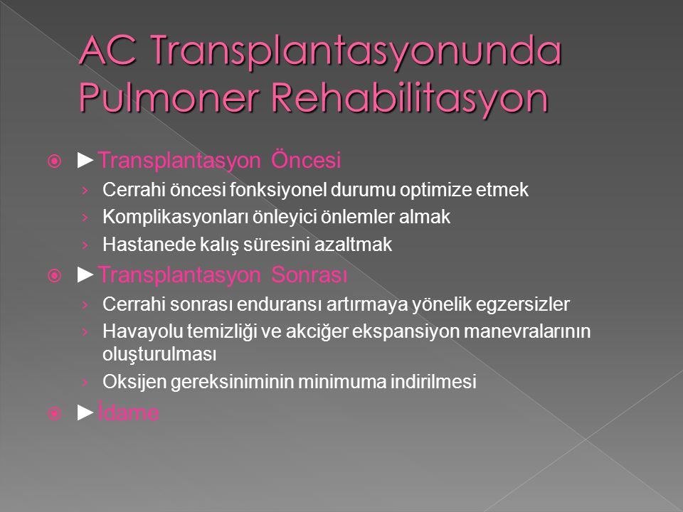AC Transplantasyonunda Pulmoner Rehabilitasyon