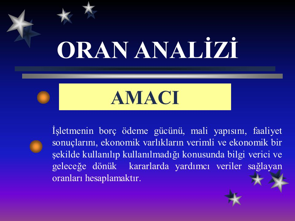 ORAN ANALİZİ AMACI.