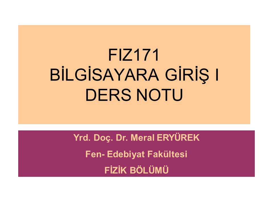 FIZ171 BİLGİSAYARA GİRİŞ I DERS NOTU