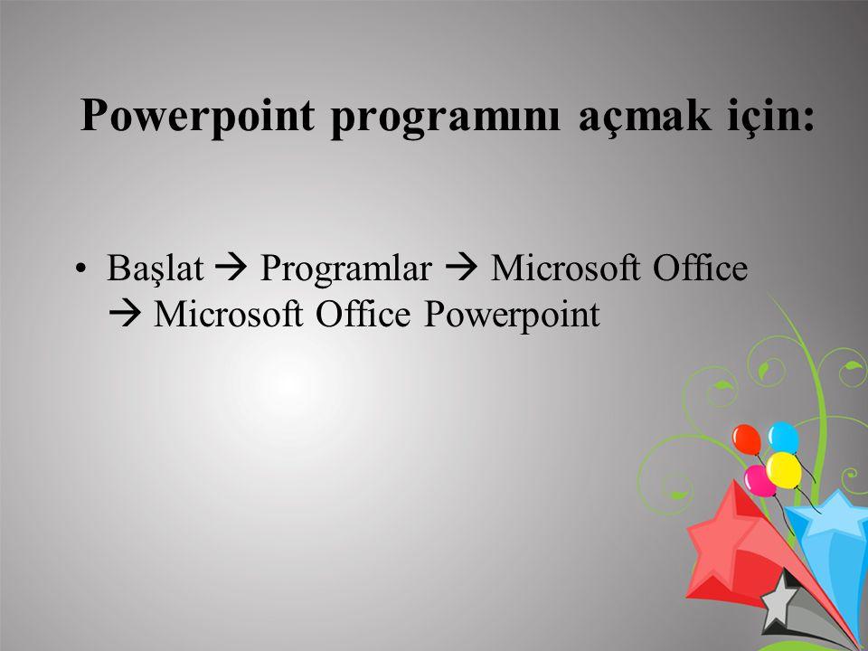 Powerpoint programını açmak için: