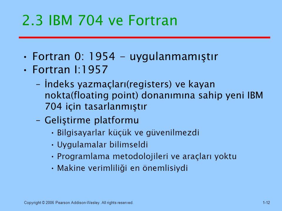 2.3 IBM 704 ve Fortran Fortran 0: 1954 - uygulanmamıştır