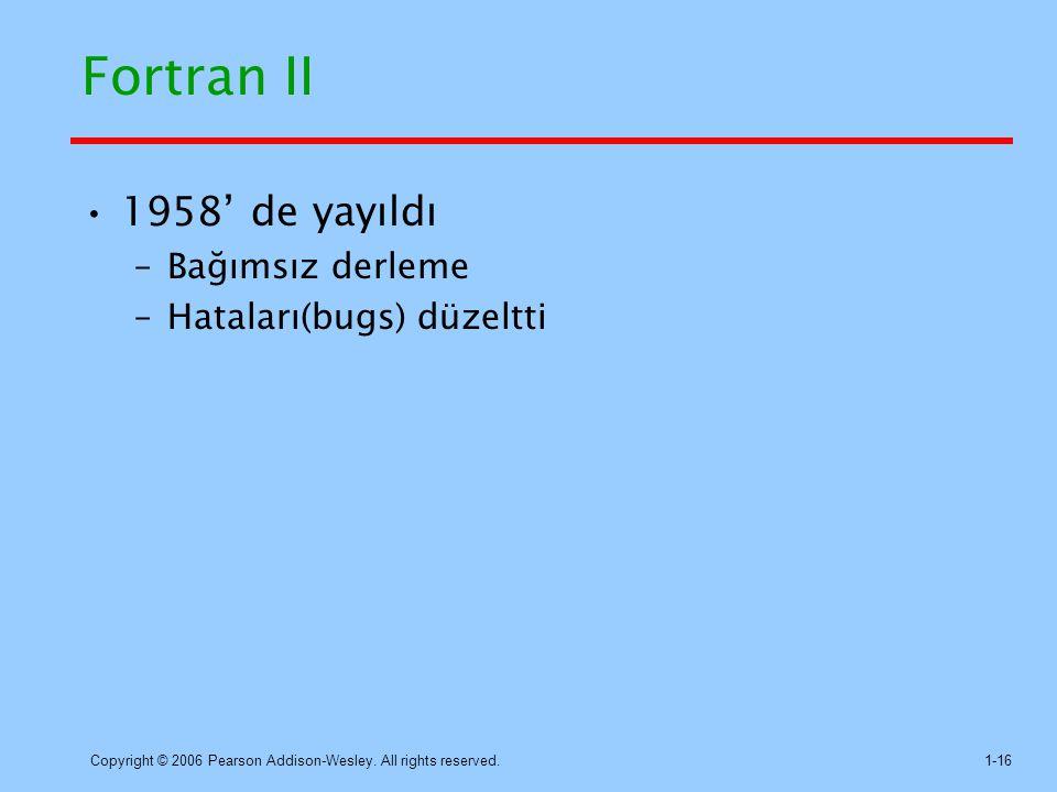 Fortran II 1958' de yayıldı Bağımsız derleme Hataları(bugs) düzeltti