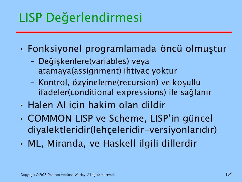 LISP Değerlendirmesi Fonksiyonel programlamada öncü olmuştur