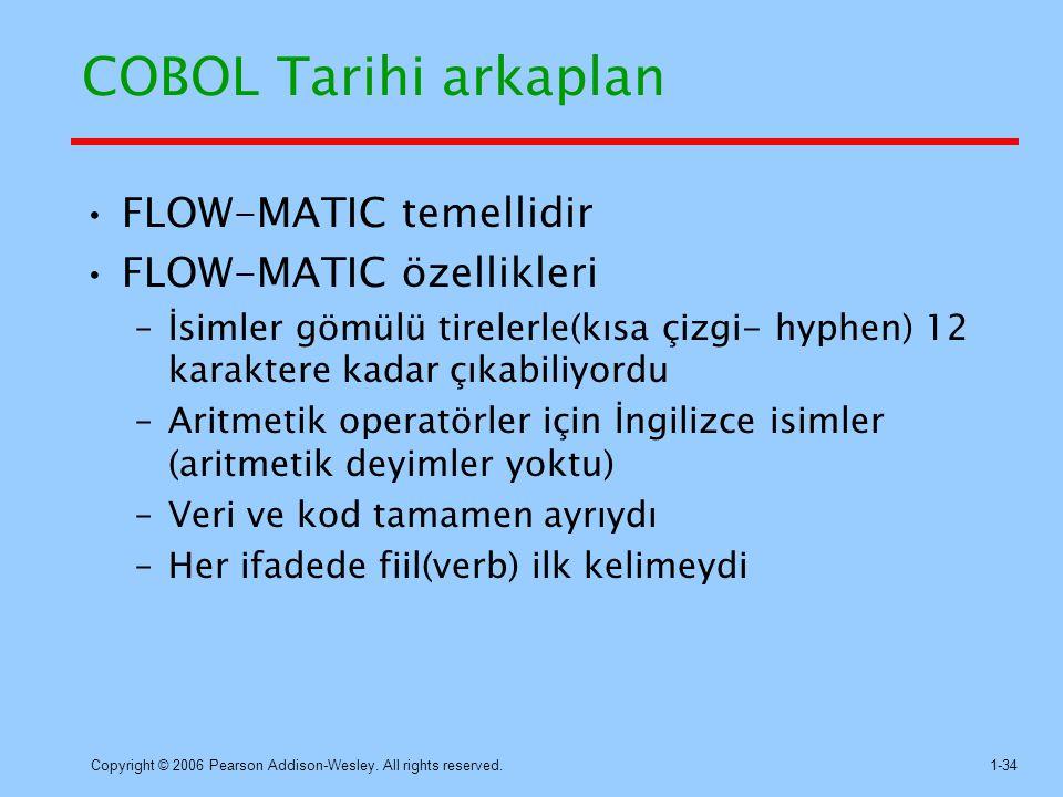 COBOL Tarihi arkaplan FLOW-MATIC temellidir FLOW-MATIC özellikleri