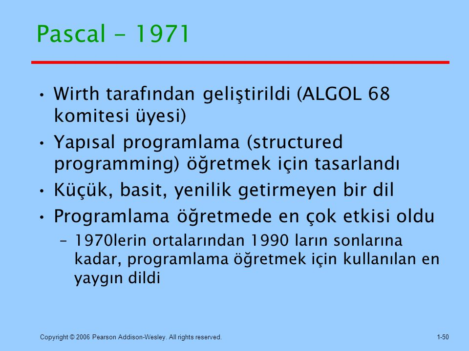 Pascal - 1971 Wirth tarafından geliştirildi (ALGOL 68 komitesi üyesi)