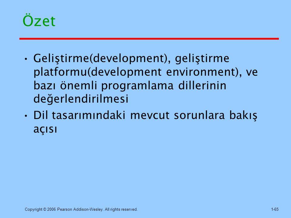 Özet Geliştirme(development), geliştirme platformu(development environment), ve bazı önemli programlama dillerinin değerlendirilmesi.