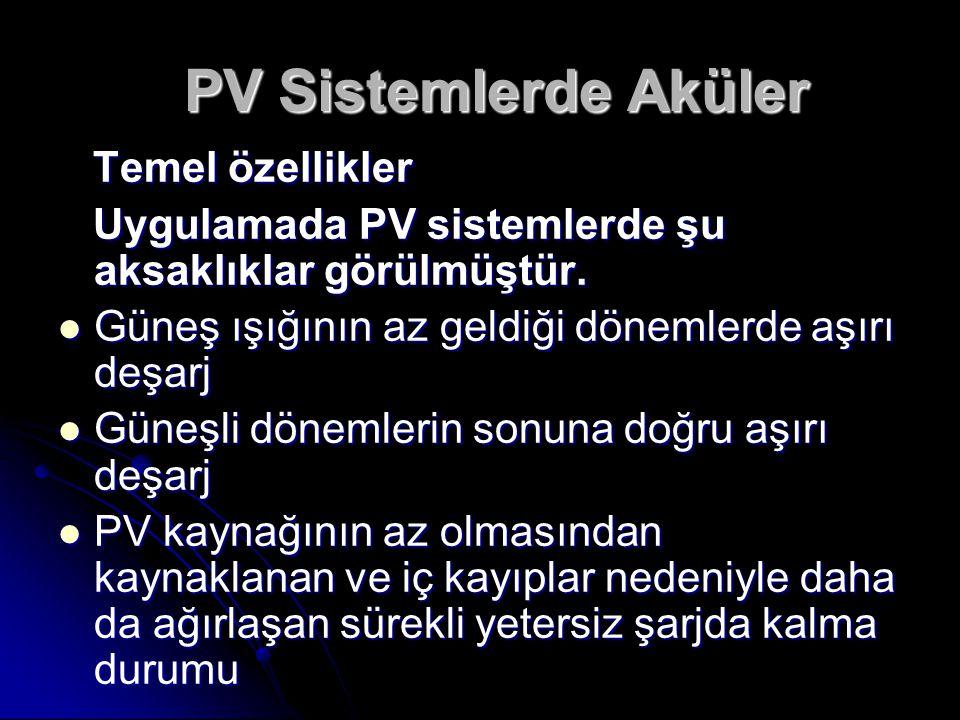 PV Sistemlerde Aküler Temel özellikler