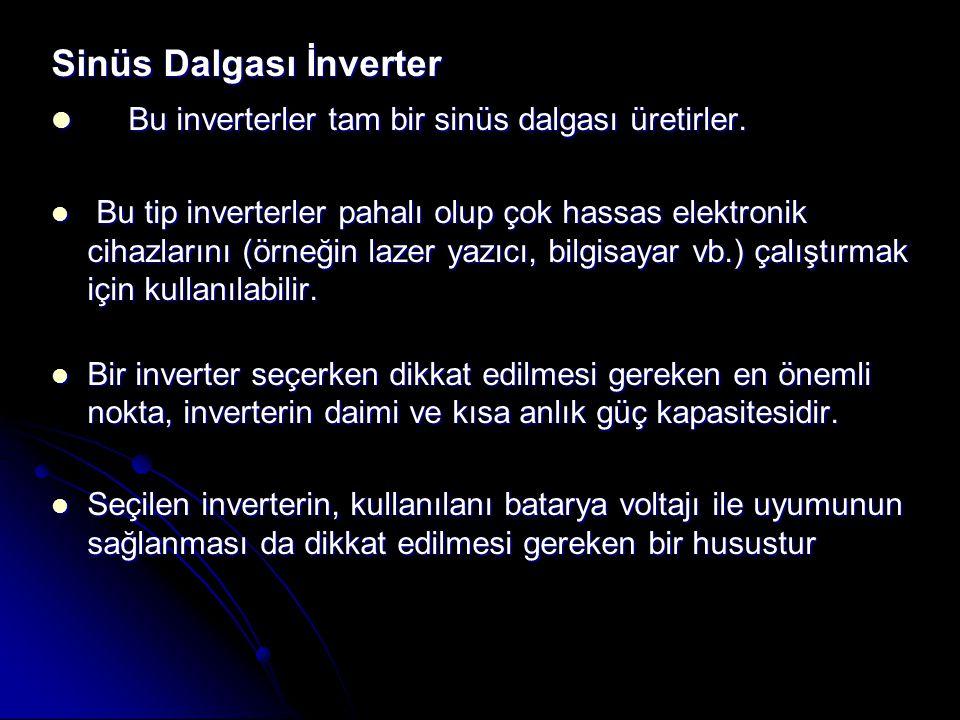 Sinüs Dalgası İnverter Bu inverterler tam bir sinüs dalgası üretirler.