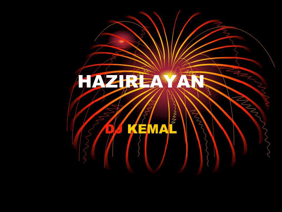 HAZIRLAYAN DJ KEMAL