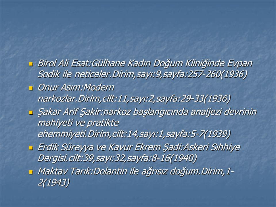 Birol Ali Esat:Gülhane Kadın Doğum Kliniğinde Evpan Sodik ile neticeler.Dirim,sayı:9,sayfa:257-260(1936)