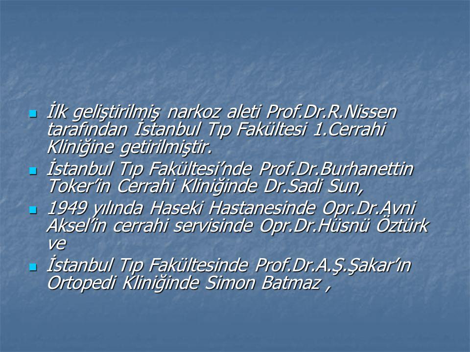 İlk geliştirilmiş narkoz aleti Prof. Dr. R