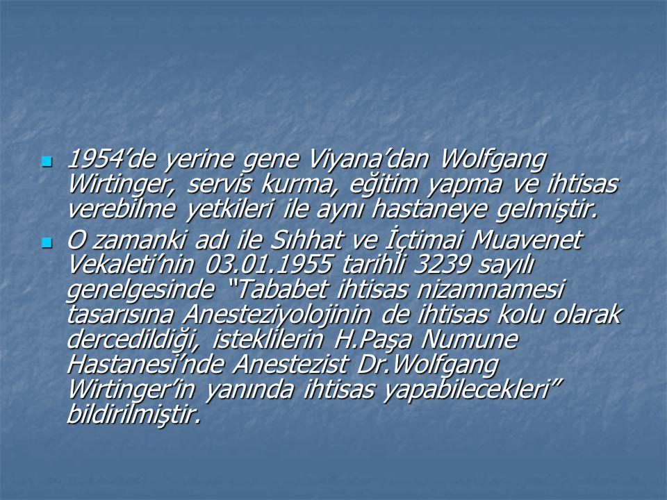 1954'de yerine gene Viyana'dan Wolfgang Wirtinger, servis kurma, eğitim yapma ve ihtisas verebilme yetkileri ile aynı hastaneye gelmiştir.