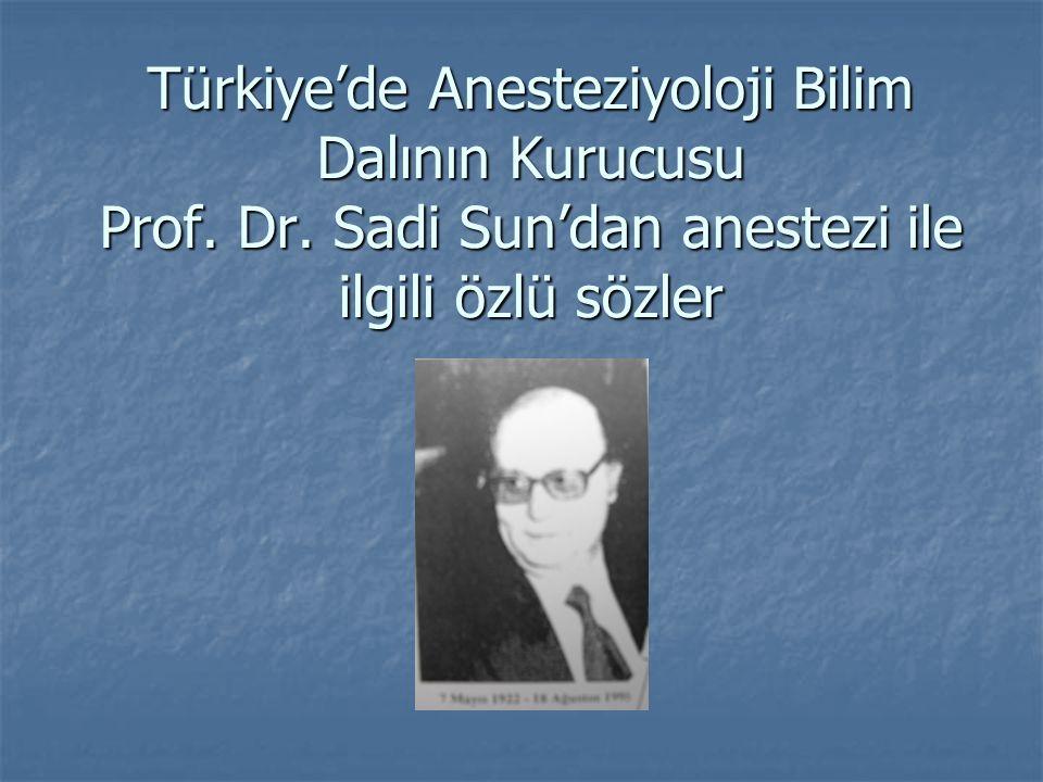 Türkiye'de Anesteziyoloji Bilim Dalının Kurucusu Prof. Dr