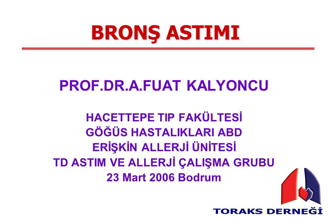 BRONŞ ASTIMI PROF.DR.A.FUAT KALYONCU HACETTEPE TIP FAKÜLTESİ