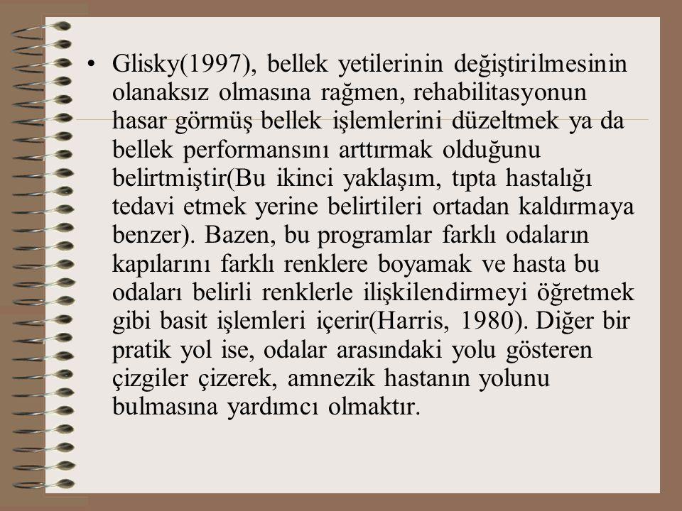 Glisky(1997), bellek yetilerinin değiştirilmesinin olanaksız olmasına rağmen, rehabilitasyonun hasar görmüş bellek işlemlerini düzeltmek ya da bellek performansını arttırmak olduğunu belirtmiştir(Bu ikinci yaklaşım, tıpta hastalığı tedavi etmek yerine belirtileri ortadan kaldırmaya benzer).
