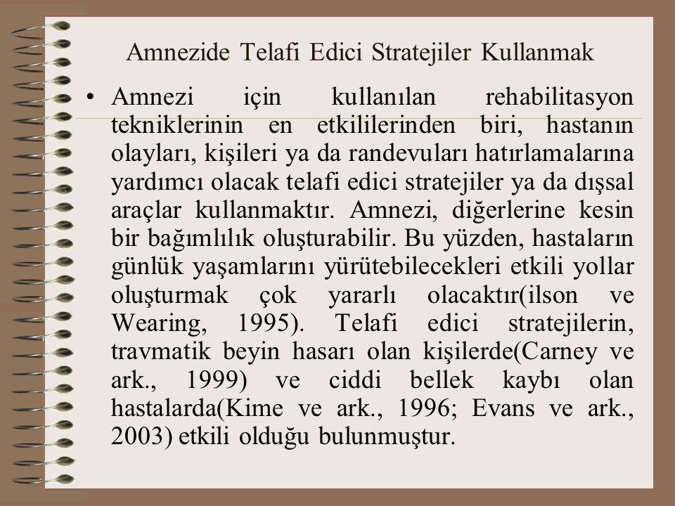Amnezide Telafi Edici Stratejiler Kullanmak