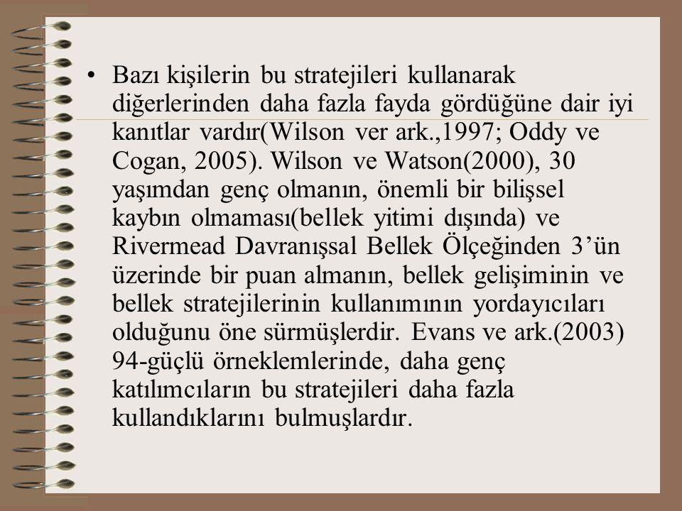 Bazı kişilerin bu stratejileri kullanarak diğerlerinden daha fazla fayda gördüğüne dair iyi kanıtlar vardır(Wilson ver ark.,1997; Oddy ve Cogan, 2005).