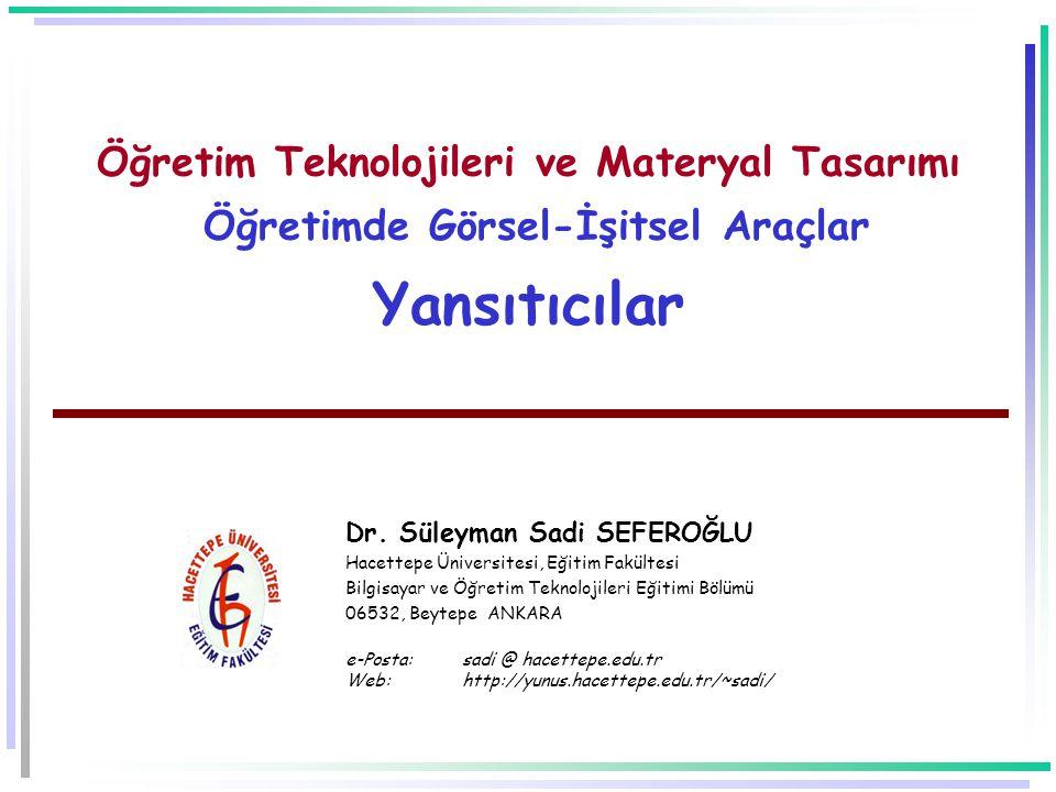 Öğretim Teknolojileri ve Materyal Tasarımı Öğretimde Görsel-İşitsel Araçlar Yansıtıcılar