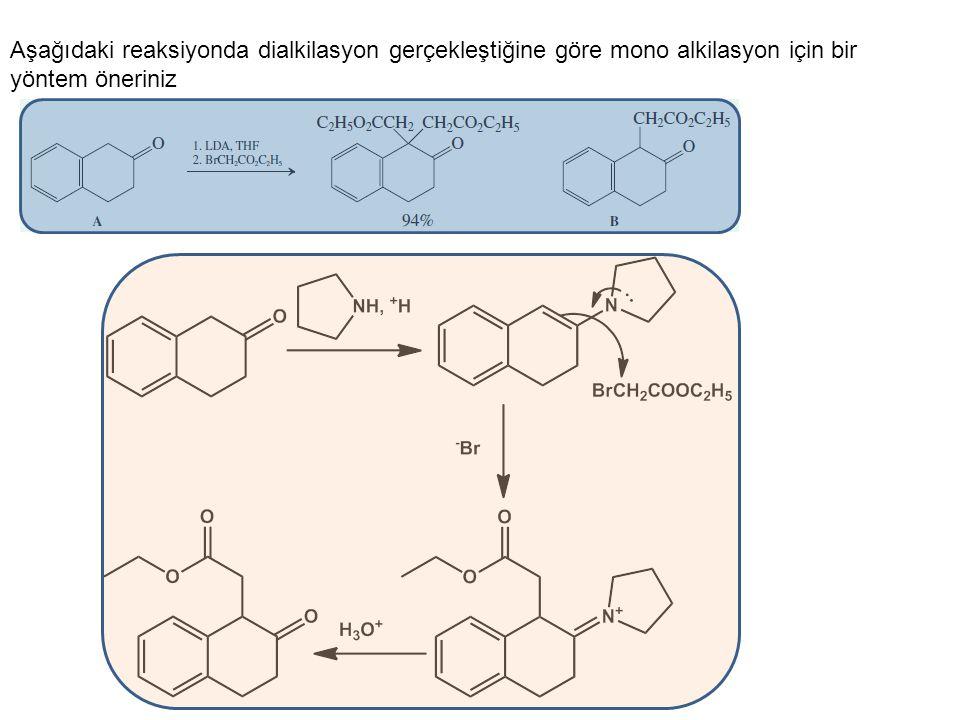 Aşağıdaki reaksiyonda dialkilasyon gerçekleştiğine göre mono alkilasyon için bir yöntem öneriniz