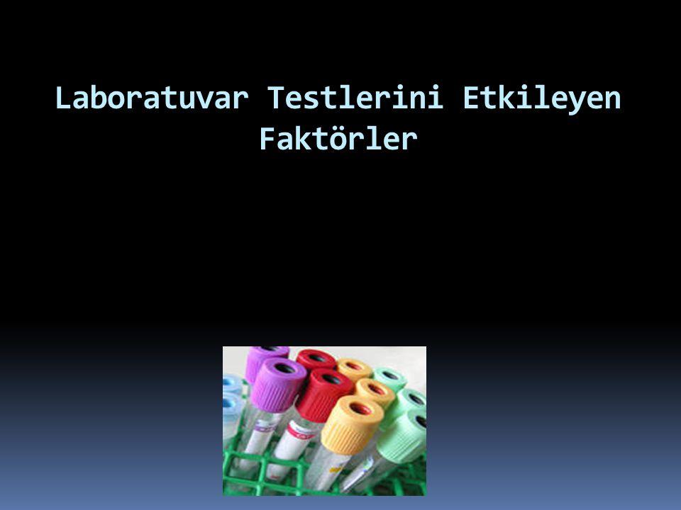 Laboratuvar Testlerini Etkileyen Faktörler