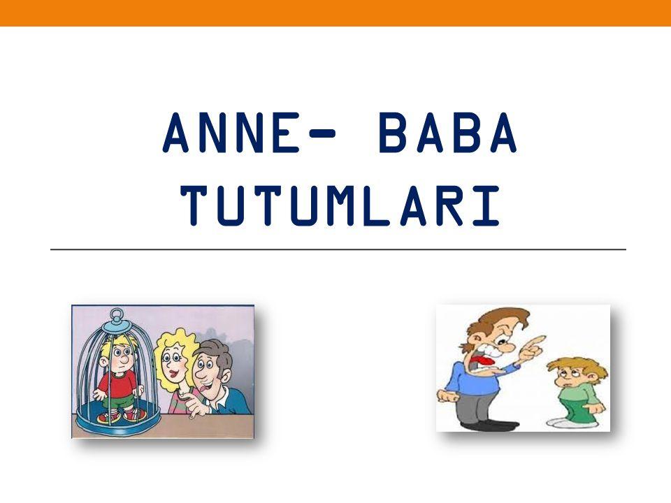 ANNE- BABA TUTUMLARI