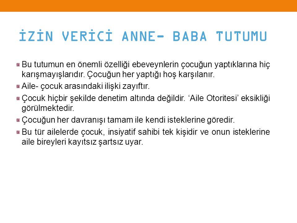 İZİN VERİCİ ANNE- BABA TUTUMU