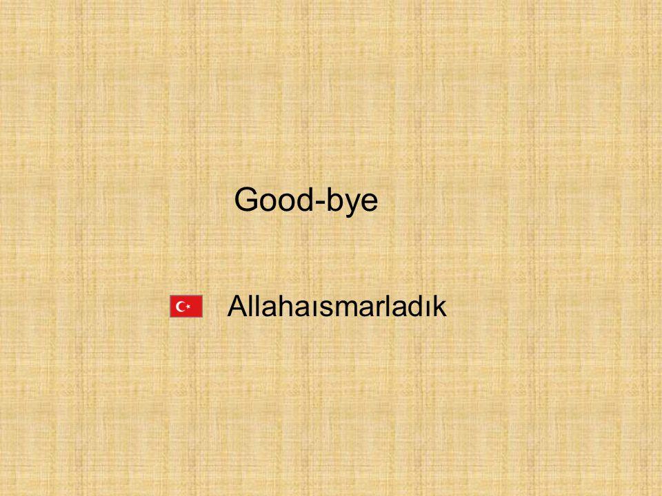 Good-bye Allahaısmarladık