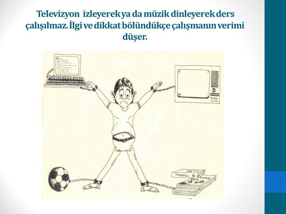 Televizyon izleyerek ya da müzik dinleyerek ders çalışılmaz