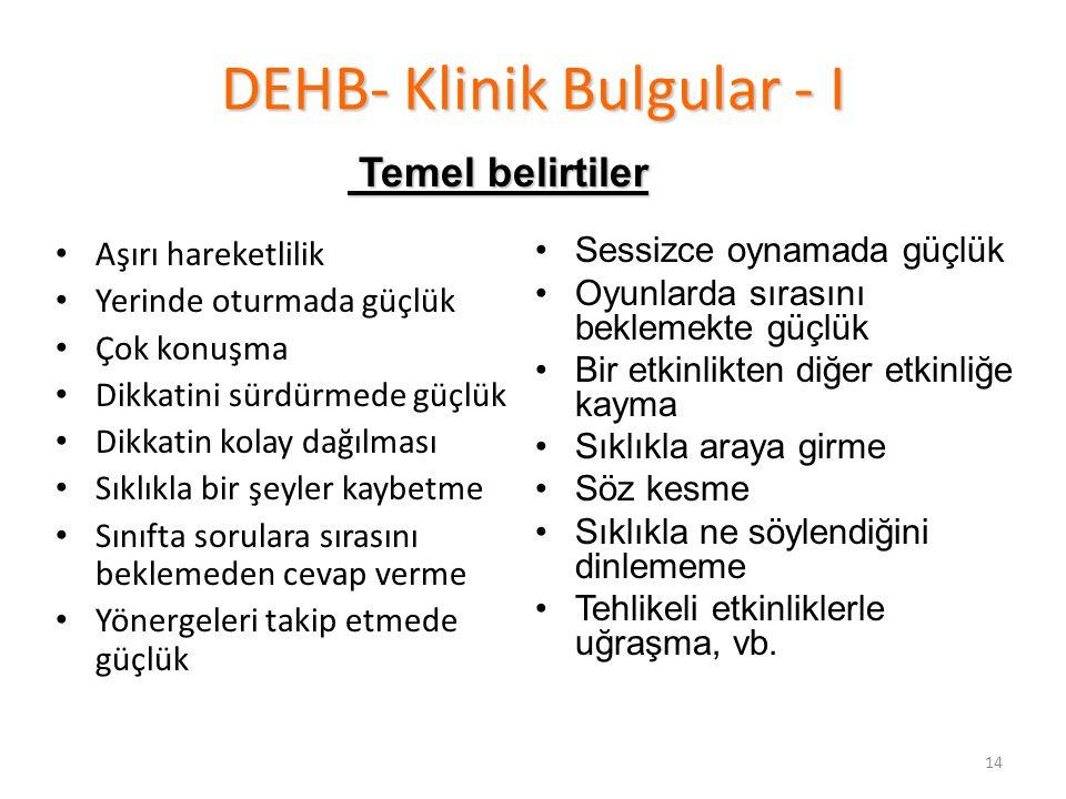 DEHB- Klinik Bulgular - I