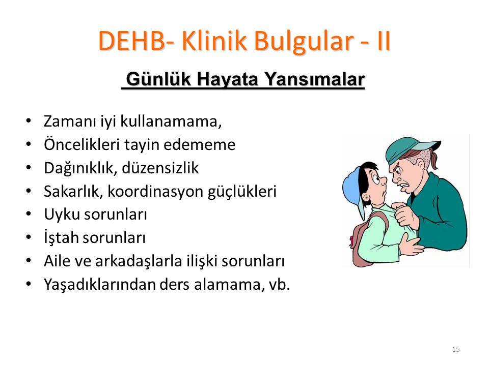 DEHB- Klinik Bulgular - II