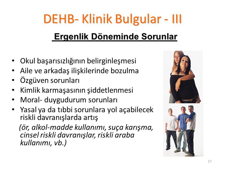 DEHB- Klinik Bulgular - III