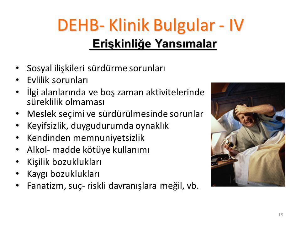 DEHB- Klinik Bulgular - IV