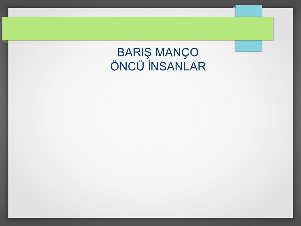 BARIŞ MANÇO ÖNCÜ İNSANLAR
